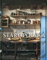 Kuchnia staropolska praca zbiorowa