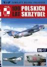 100 lat polskich skrzydeł t.30 MIG-17 opracowanie zbiorowe