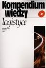 Kompendium wiedzy o logistyce Red.Elżbieta Gołembska