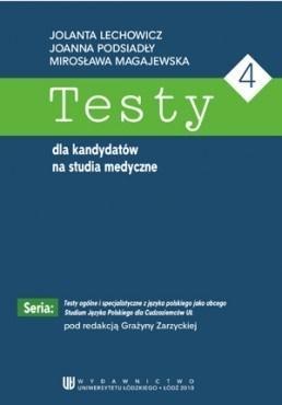 Testy dla kandydatów na studia medyczne Joanna Podsiadły, Jolanta Lechowicz, Mirosława Ma