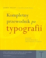 Kompletny przewodnik po typografii Zasady doskonałego składania tekstu Felici James