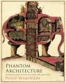 Phantom Architecture Wilkinson Philip