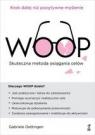 WOOP. Skuteczna metoda osiągania celów