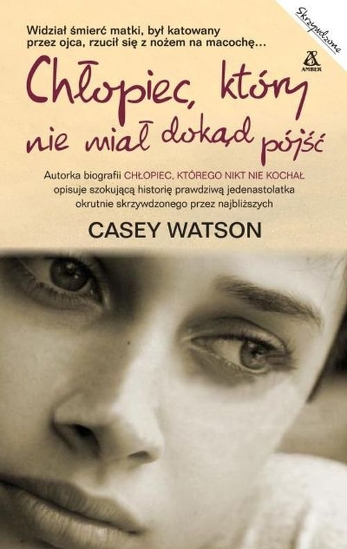 Chłopiec, który nie miał dokąd pójść Watson Casey
