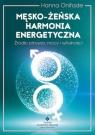 Męsko żeńska harmonia energetyczna (Uszkodzona okładka)