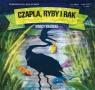 Czapla, ryby i rak Wierszyki dla Maluchów 106 Krasicki Ignacy