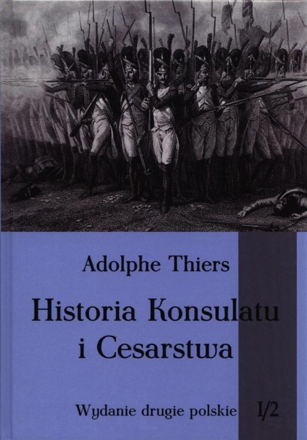 Historia Konsulatu i Cesarstwa Tom 1 Część 2 Thiers Adolphe