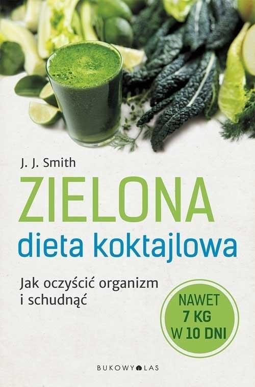 Zielona dieta koktajlowa Smith J. J.