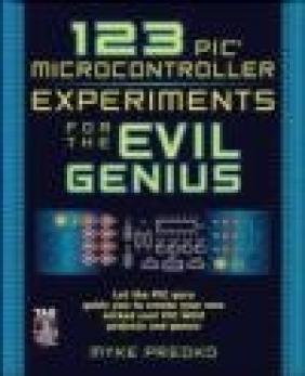 123 Pic Microcontroller Experiments for the Evil Genius Myke Predko, M Predko