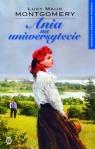 Ania na Uniwersytecie. Kolekcja z Zielonego Wzgórza. Tom 3 Lucy Maud Montgomery