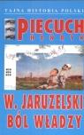 W. Jaruzelski Ból władzy Piecuch Henryk