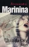 Ukradziony sen Marinina Aleksandra