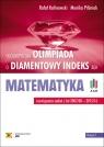 Olimpiada o Diamentowy Indeks AGH MatematykaRozwiązania zadań z lat Rafał Kalinowski, Monika Pilśniak