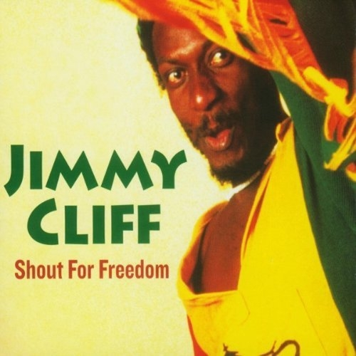Shout For Freedom Jimmy Cliff