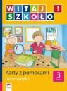 Witaj szkoło  3 Karty z pomocami Matematyka Szkoła podstawowa