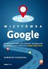 Wizytówka Google Kompletny poradnik jak utworzyć, skonfigurować i Pietrucha Seweryn