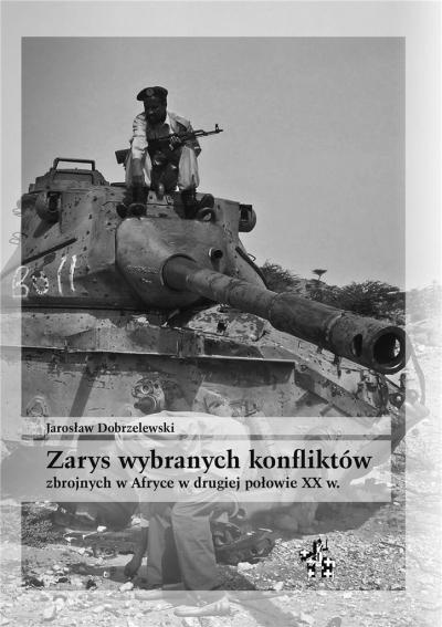 Zarys wybranych konfliktów zbrojnych w Afryce Jarosław Dobrzelewski