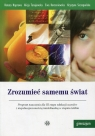 Zrozumieć samemu świat Gimnazjum Naprawa Renata, Tanajewska Alicja, Korzeniewska Ewa, Szczepańska Krystyna