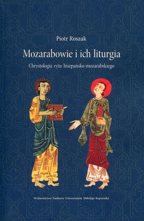 Mozarabowie i ich liturgia Roszak Piotr