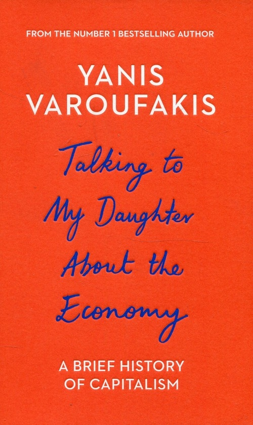 Talking to My Daughter About the Economy Varoufakis Yanis