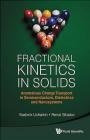 Fractional Kinetics in Solids Vladimir Uchaikin, Renat Sibatov
