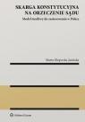 Skarga konstytucyjna na orzeczenie sądu Model możliwy do zastosowania w Kłopocka-Jasińska Marta