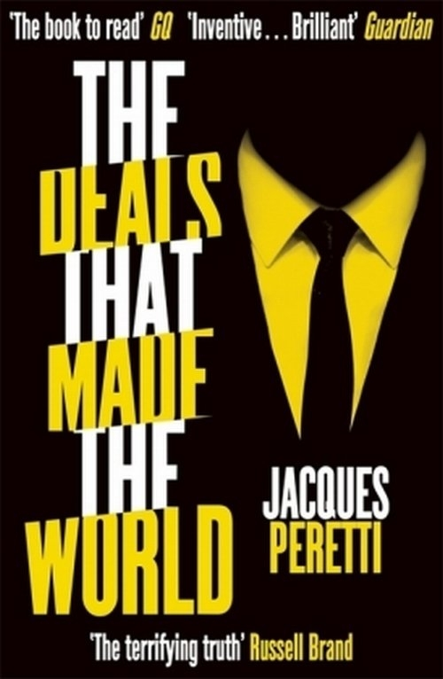 The Deals that Made the World Peretti Jacques