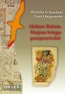 Chilam Balam z Chumayel Majów Księga Przepowiedni Kardyni M. A., Rogoziński P.