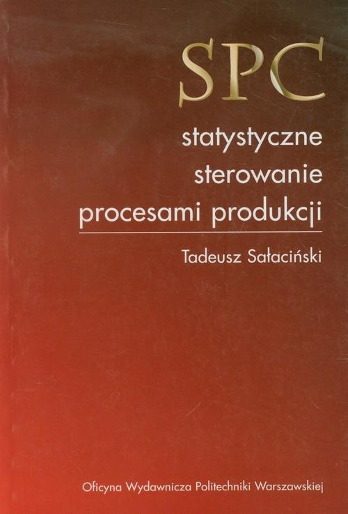 SPC statystyczne sterowanie procesami produkcji Sałaciński Tadeusz