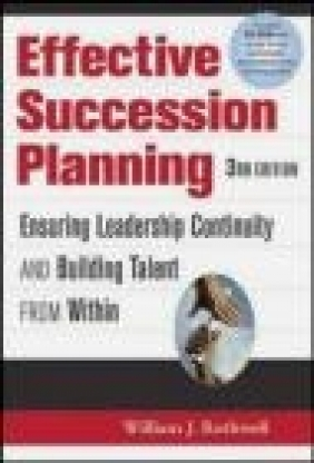 Effective Succession Planning Ensuring Leadership Continuity William J. Rothwell,  Rothwell