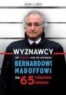 Wyznawcy czyli jak Ameryka dała się naciągnąć Bernardowi Madoffowi na 65 miliardów dolarów