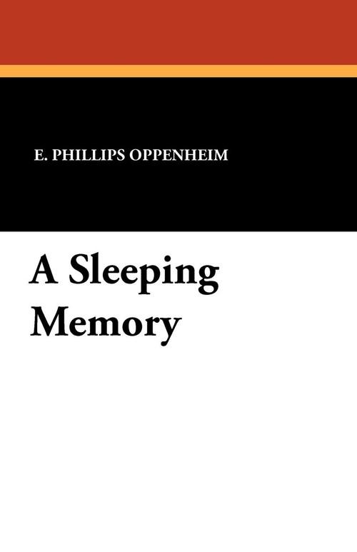 A Sleeping Memory Oppenheim E. Phillips