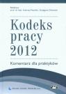 Kodeks pracy 2012 Komentarz dla praktyków