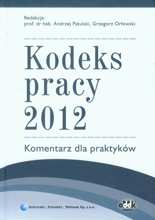 Kodeks pracy 2012 Komentarz dla praktyków Praca zbiorowa