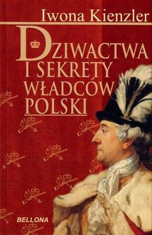 Dziwactwa i sekrety władców Polski (OT) Iwona Kienzler