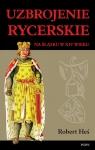 Uzbrojenie rycerskie na Śląsku w XIV w. Heś Robert