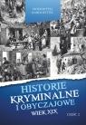 Historie kryminalne i obyczajowe Wiek XIX Część 2 Ryttel Piotr, Ryttel Karol