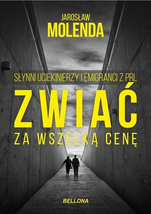 Zwiać za wszelką cenę Molenda Jarosław