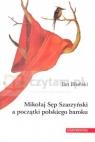 Mikołaj Sęp Szarzyński a początki polskiego baroku Błoński Jan