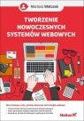 Tworzenie nowoczesnych systemów webowych Walczak Mariusz