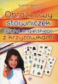 Obrazkowy słowniczek języka angielskiego z krzyżówkami Wąsik Iwona