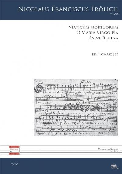 Viaticum mortuorum, O Maria Virgo pia, Salve Regina Nicolaus Franciscus Frolich