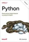 Python. Nowoczesne programowanie w prostych krokach. Wydanie II Lubanovic Bill