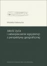 Jakość życia i zabezpieczenie egzystencji z perspektywy geograficznej Kałamucka Wioletta