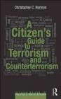 A Citizen's Guide to Terrorism and Counterterrorism Christopher Harmon