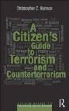 A Citizen's Guide to Terrorism and Counterterrorism Christopher Harmon