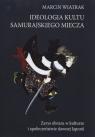 Ideologia kultu samurajskiego miecza