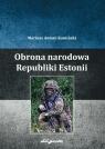 Obrona narodowa Republiki Estonii Kamiński Mariusz Antoni