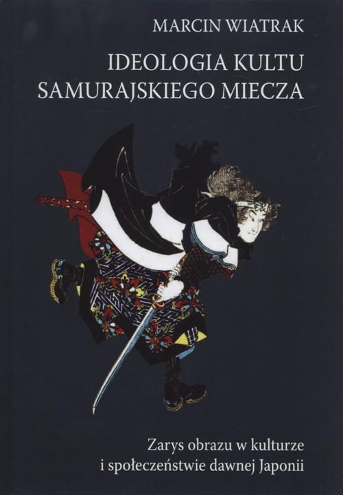 Ideologia kultu samurajskiego miecza Wiatrak Marcin
