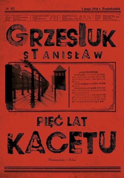 Pięć lat kacetu Grzesiuk Stanisław